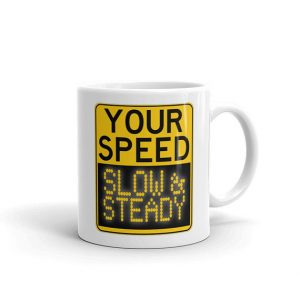 your-speed-slow-steady running mug